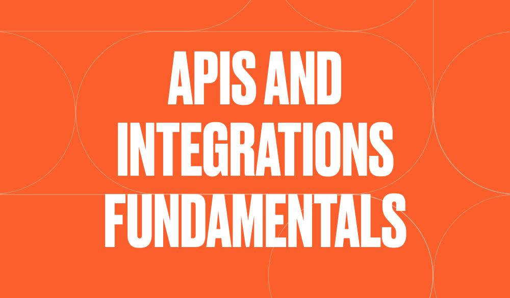 APIs + Integrations Fundamentals Banner