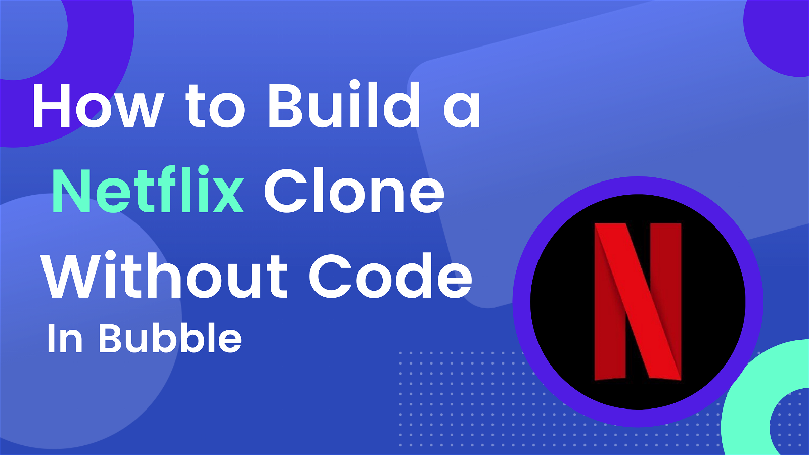 How to build a Netflix clone without code Banner